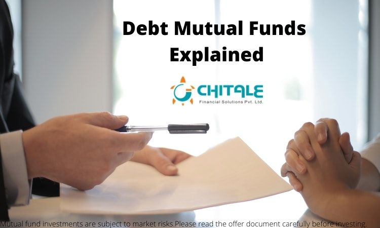 debt mutual fund, debt mutual funds, debt mutual fund types, debt mutual fund advantages, what is debt mutual funds, debt mutual funds chitale financial solutions